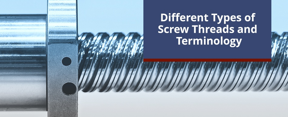 different types of screws and screw thread terminology